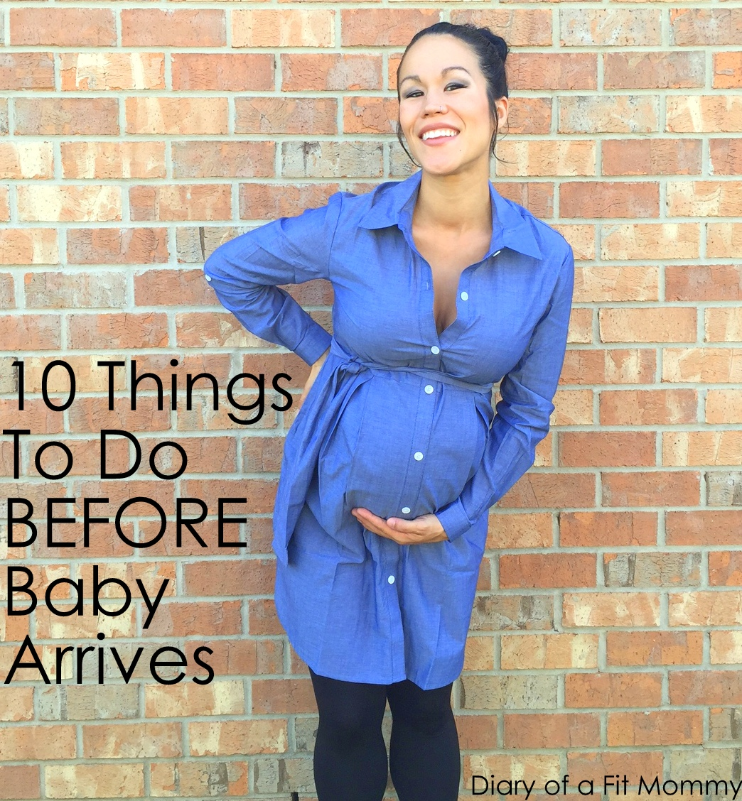 Diary Of A Fit Mommy10 Things To Do Before Baby Arrives Diary Of A